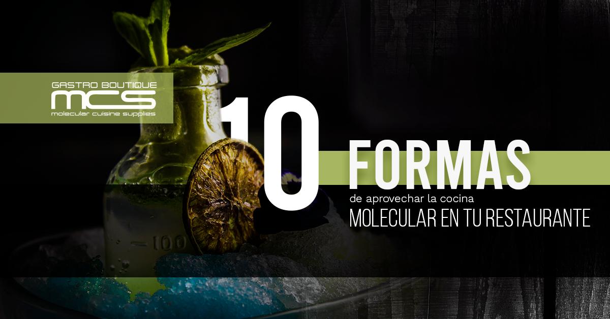 10 formas de aprovechar la cocina molecular en tu restaurante